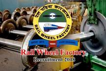 Rail Wheel Factory Recruitment 2018: 10वीं पास के लिए नौकरी पाने का सुनहरा मौका, जानें आवेदन की प्रक्रिया